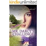 Mr. Darcy's Challenge: A Pride and Prejudice Variation (The Darcy Novels Book 2)