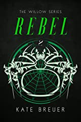 Rebel (Willow Book 2) Kindle Edition