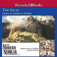 The Modern Scholar: The Incas: Inside an American Empire