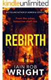Rebirth: An Apocalyptic Horror Novel (Hell on Earth Book 6)