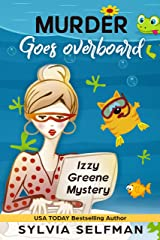 MURDER GOES OVERBOARD (Izzy Greene Senior Snoops Cozy Mystery Book 6) Kindle Edition