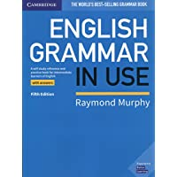 English Grammar in Use: Book with Answers A Self-study Reference and Practice Book for Intermediate Learners of English