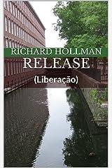 Release (Liberação) (A Lowell Story Book 1) Kindle Edition