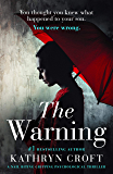 The Warning: A nail biting gripping psychological thriller