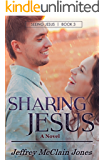 Sharing Jesus (Seeing Jesus Book 3)