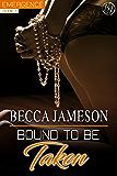 Bound to be Taken (Emergence Book 1)