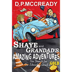 Shaye and Grandads Amazing Adventures: The search for Sir Edward Cranach's gold (A FREE Mystery and Adventure book for…