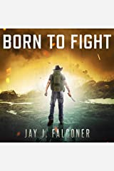 Born to Fight: A Post-Apocalyptic Survival Thriller