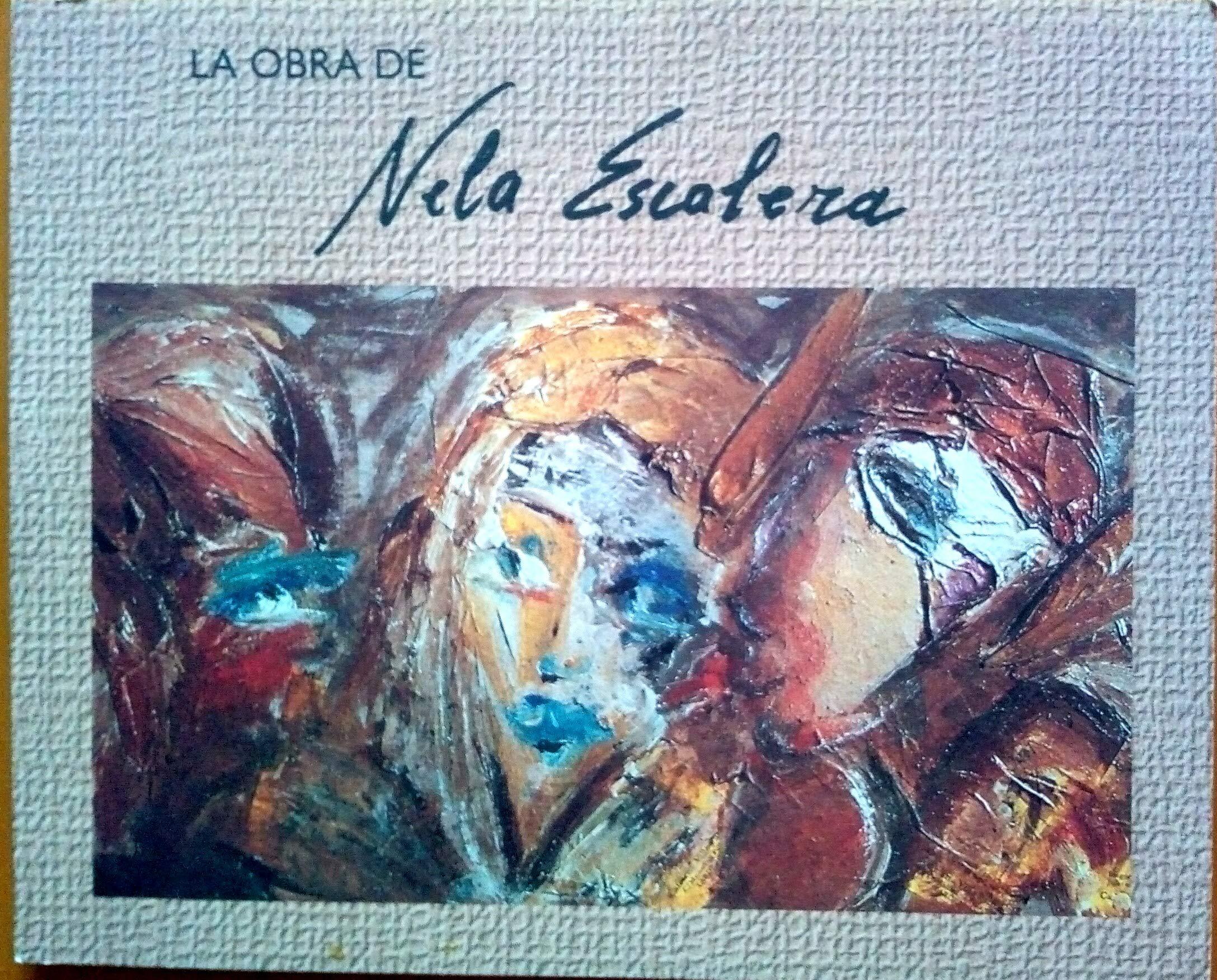 LA OBRA DE NELA ESCALERA Prólogo Alberto Pizarro. Fotografia en color. Buen estado: Amazon.es: Escalera, Nela-: Libros