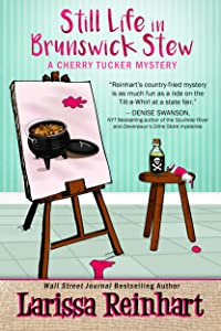 Still Life in Brunswick Stew: A Southern Cozy Mystery (A Cherry Tucker Mystery Book 2)