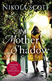 My Mother's Shadow: The gripping novel about a mother's shocking secret that changed everything (English Edition)