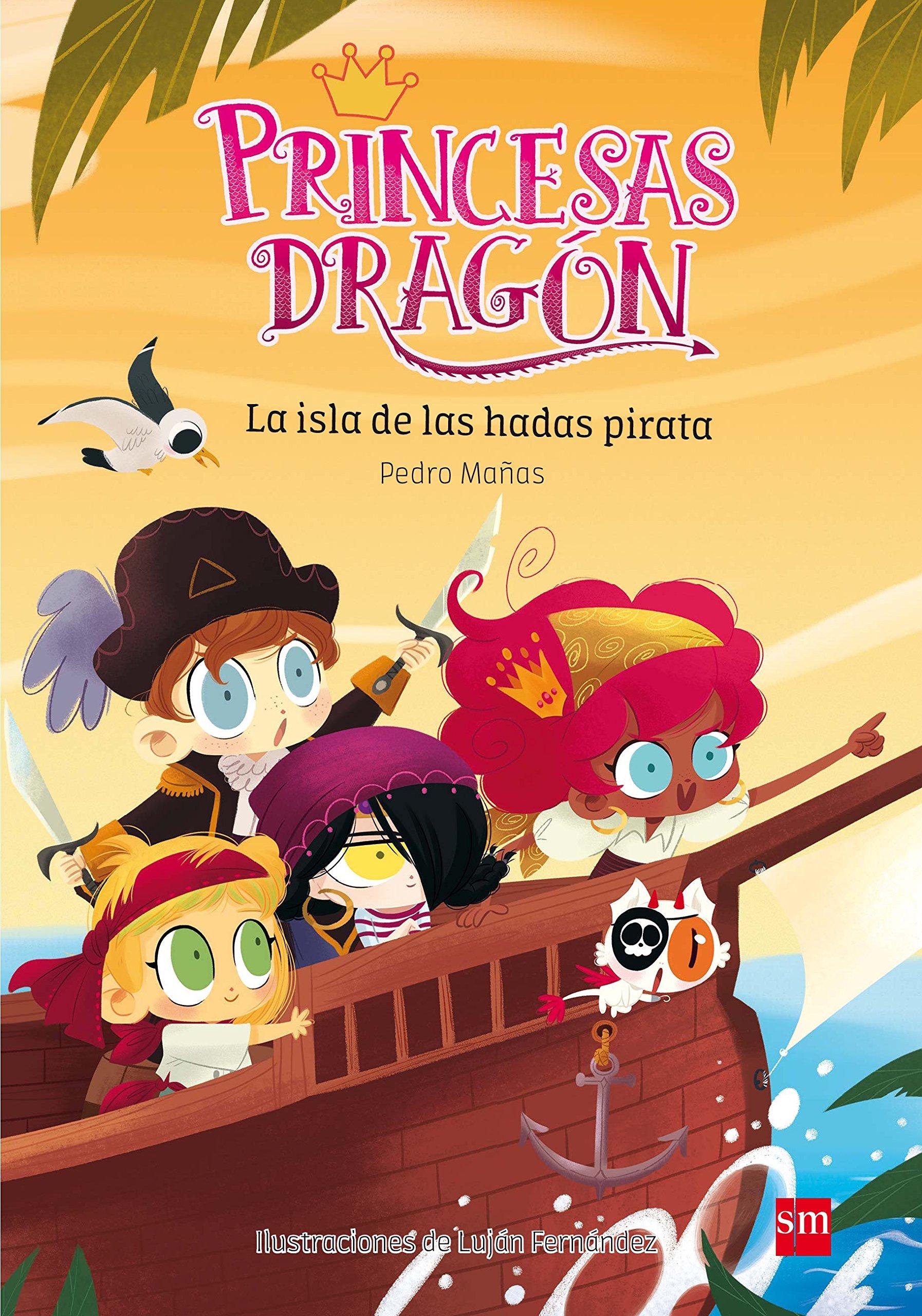 Princesas Dragón: La isla de las hadas pirata: Amazon.es: Pedro Mañas Romero, Luján Fernández Méndez: Libros