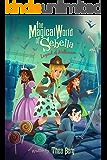 The Magical World of Sebella: Legend of Halloween (The Magical World Of Sebella Series Book 2)