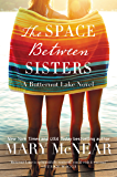 The Space Between Sisters: A Butternut Lake Novel