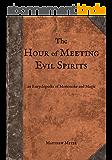The Hour of Meeting Evil Spirits: An Encyclopedia of Mononoke and Magic (Yokai Series Book 2) (English Edition)