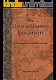 The Hour of Meeting Evil Spirits: An Encyclopedia of Mononoke and Magic (Yokai Series Book 2)