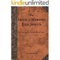 The Hour of Meeting Evil Spirits: An Encyclopedia of Mononoke and Magic (Yokai Series Book 2) (English Edition)