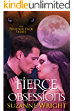 Fierce Obsessions (The Phoenix Pack Series Book 6)