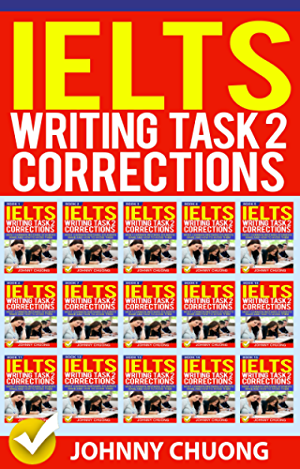 Ielts Writing Task 2 Corrections: Most Common Mistakes Students Make and How to Avoid Them (Box set 15 in 1)