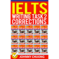 Ielts Writing Task 2 Corrections: Most Common Mistakes Students Make and How to Avoid Them (Box set 15 in 1) (English Edition)