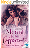 Meant To Be Different (Meant To Be Series Book 2)