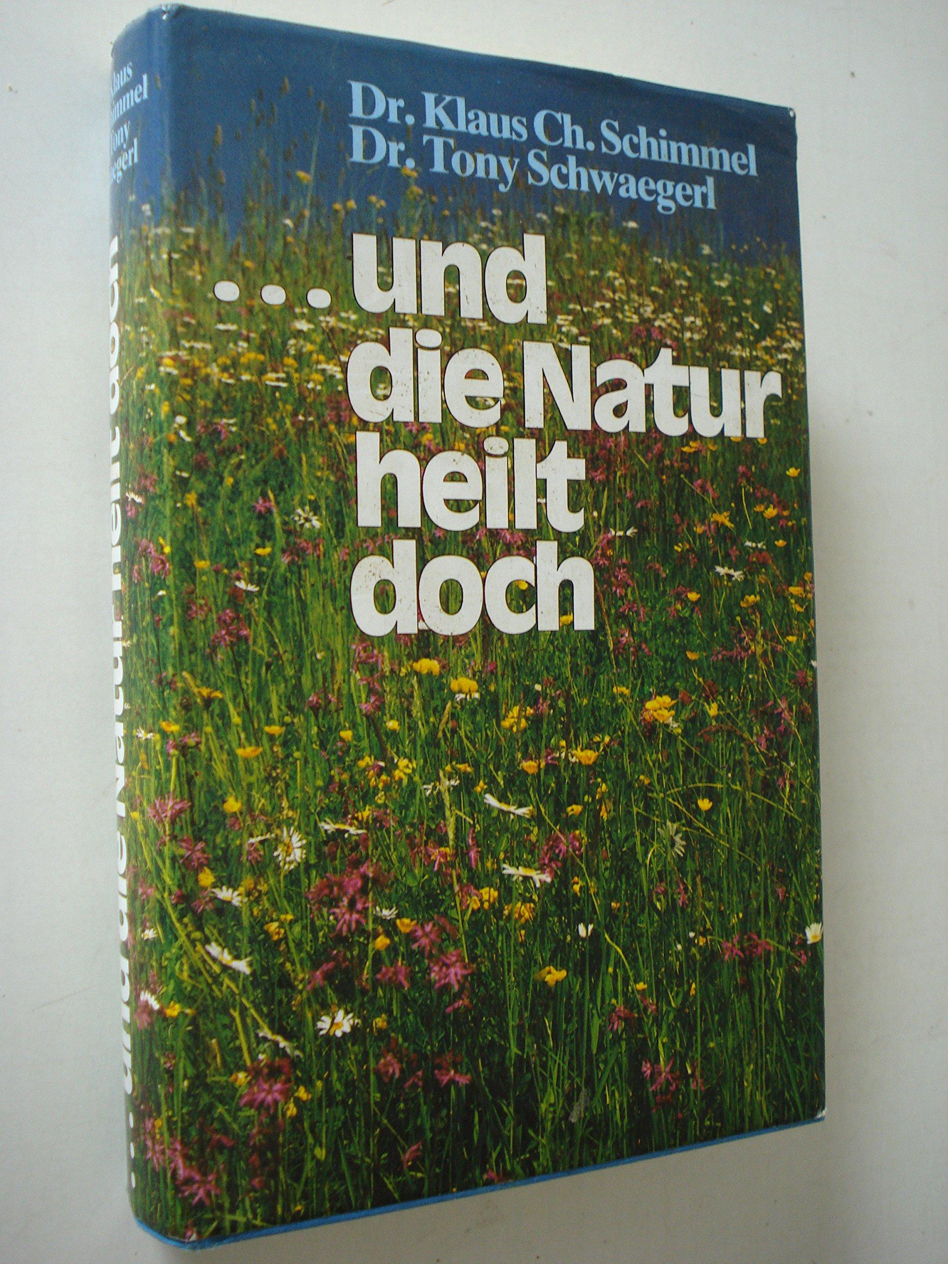 Und die Natur heilt doch.