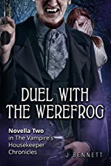Duel With The Werefrog: The Vampire's Housekeeper Chronicles Kindle Edition