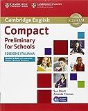 Compact preliminary for schools. Student's book. Without answers. Per le Scuole superiori. Con e-book. Con espansione online