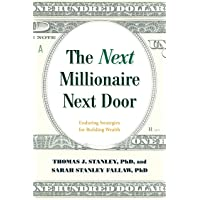 Become the Millionaire Next Door: The Secrets of America's Wealthy in the 21st Century