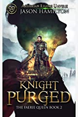 Knight Purged (The Faerie Queen Book 2) Kindle Edition