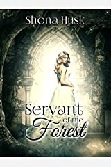 Servant of the Forest: A Cinderella retelling Kindle Edition