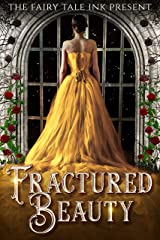 Fractured Beauty (Fairy Tale Ink Book 1) Kindle Edition