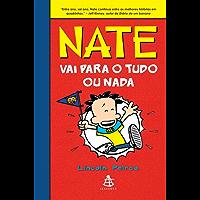 Nate vai para o tudo ou nada (Big Nate Livro 4)