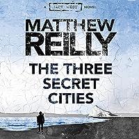 The Three Secret Cities: Jack West Jr, Book 5