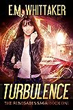 Turbulence: The Renegades Saga: Book One