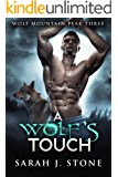 A Wolf's Touch (Wolf Mountain Peak Book 3)