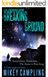 Breaking Ground: A Tale of Supernatural Suspense (The Darkeningstone Series Book 0)
