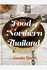 The Food of Northern Thailand: A Cookbook Hardcover