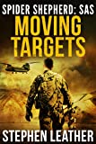 Moving Targets: An Action-Packed Spider Shepherd SAS Novel (Spider Shepherd: SAS Book 2) (English Edition)