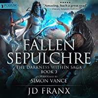 Fallen Sepulchre: The Darkness Within Saga, Book 3