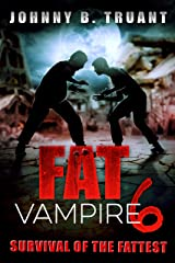 Fat Vampire 6: Survival of the Fattest Kindle Edition