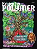 MAY 2019 PASSION FOR POLYMER MAGAZINE VOLUME 3