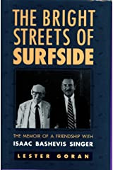 The Bright Streets of Surfside: The Memoir of a Friendship with Isaac Bashevis Singer Kindle Edition