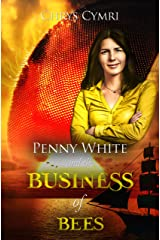 The Business of Bees (Penny White Book 8) Kindle Edition