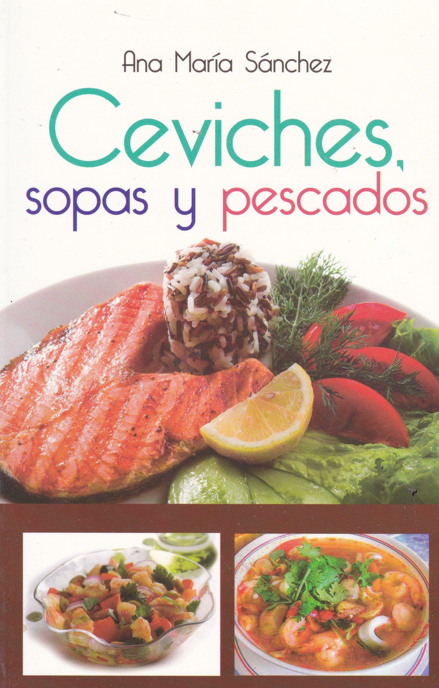 Ceviches, sopas y pescados (Spanish Edition) (Spanish) Paperback – January 1, 2013