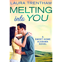 Melting Into You: A Sweet Home Alabama Novel