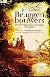 Bruggenbouwers (De grote eeuw Book 1)