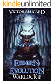 Reborn: Evolution: A LitRPG Series (Warlock Chronicles Book 1)