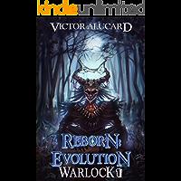 Reborn: Evolution: A LitRPG Series (Warlock Chronicles Book 1) book cover