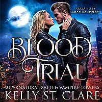 Blood Trial: Supernatural Battle: Vampire Towers, Book 1